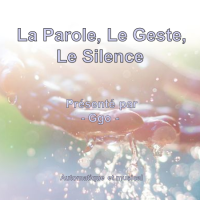 La Parole, Le Geste, Le Silence