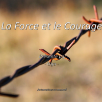 La Force et le Courage